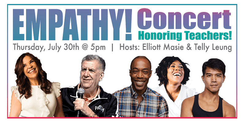 Empathy Concert Honoring Teachers! Thursday, July 30 at 5pm ET